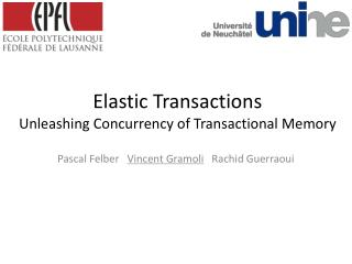 Elastic Transactions Unleashing Concurrency of Transactional Memory