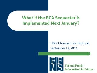 What if the BCA Sequester is Implemented Next January?