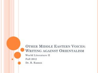 Other Middle Eastern Voices:  Writing against  Orientalism