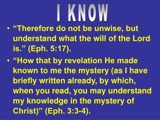 """""""Therefore do not be unwise, but understand what the will of the Lord is."""" (Eph. 5:17)."""