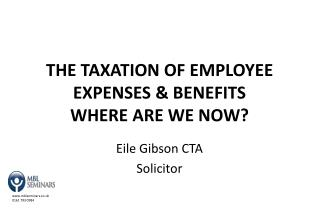The taxation of employee expenses & benefits where are we now?