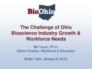 The Challenge of Ohio Bioscience Industry Growth & Workforce Needs