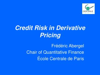 Credit Risk in Derivative Pricing