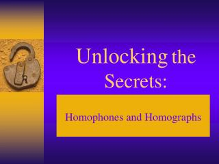 Unlocking the Secrets: