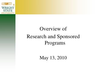 Overview of  Research and Sponsored Programs May 13, 2010