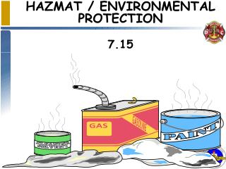 HAZMAT / ENVIRONMENTAL PROTECTION 7.15