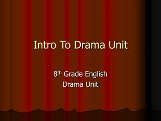 Intro To Drama Unit