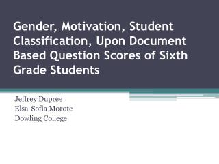 Gender, Motivation, Student Classification, Upon Document Based Question Scores of Sixth Grade Students