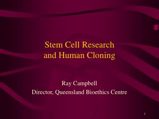 Stem Cell Research and Human Cloning