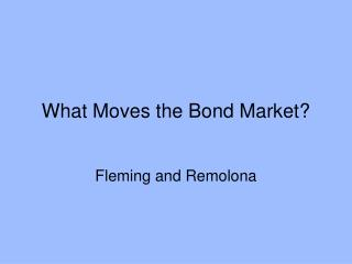 What Moves the Bond Market?