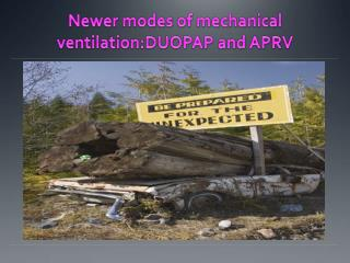 Newer modes  of  mechanical ventilation:DUOPAP  and APRV