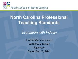 North Carolina Professional Teaching Standards  Evaluation with Fidelity