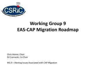 Working Group 9  EAS-CAP Migration Roadmap