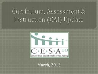 Curriculum, Assessment & Instruction (CAI) Update