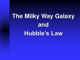 The Milky Way Galaxy and  Hubble's Law