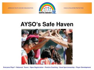 AYSO ' s Safe Haven