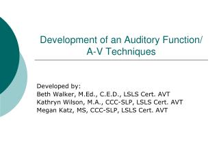 Development of an Auditory Function/ A-V Techniques