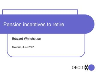 Pension incentives to retire