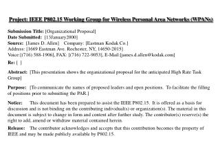 Project: IEEE P802.15 Working Group for Wireless Personal Area Networks (WPANs) Submission Title: [Organizational Propo