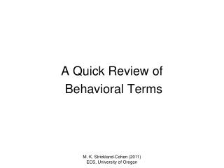 A Quick Review of   Behavioral Terms