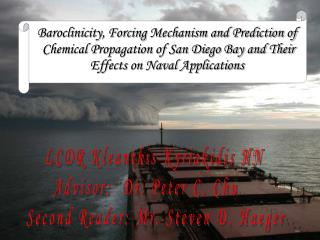 Baroclinicity, Forcing Mechanism and Prediction of  Chemical Propagation of San Diego Bay and Their  Effects on Naval Ap