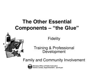 "The Other Essential Components – ""the Glue"""