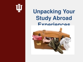 Unpacking Your Study Abroad Experiences