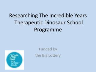 Researching The Incredible Years   Therapeutic Dinosaur School Programme