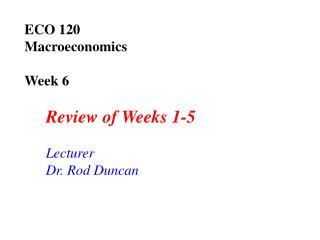 ECO 120  Macroeconomics Week 6