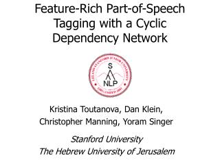 Feature-Rich Part-of-Speech Tagging with a Cyclic Dependency Network
