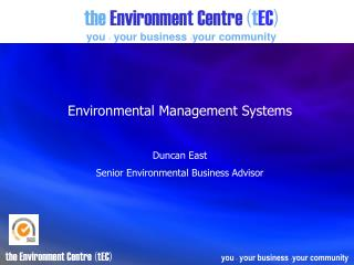 the Environment Centre ( t EC ) you  .  your business  . your community
