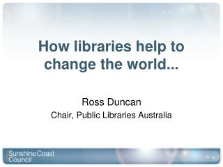 How libraries help to change the world...