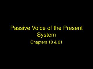 Passive Voice of the Present System