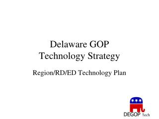 Delaware GOP  Technology Strategy