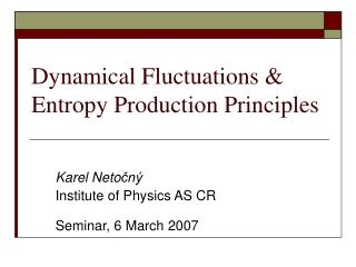Dynamical  F luctuations  & E ntropy  P roduction  P rinciples