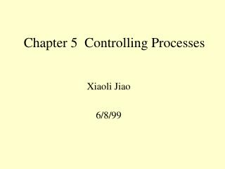Chapter 5  Controlling Processes