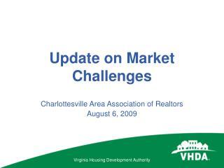 Update on Market Challenges