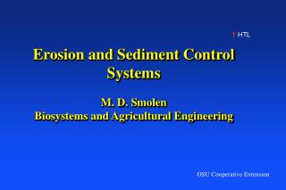 Erosion and Sediment Control Systems  M. D. Smolen Biosystems and Agricultural Engineering