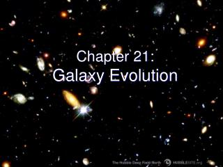Chapter 21: Galaxy Evolution