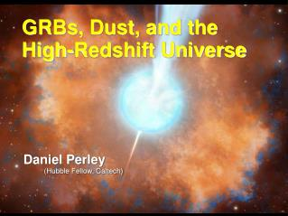 GRBs, Dust, and the High-Redshift Universe