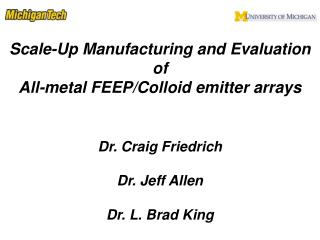 Scale-Up Manufacturing and Evaluation of  All-metal FEEP/Colloid emitter arrays