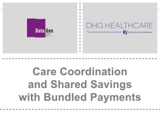 Care Coordination  and Shared Savings  with Bundled Payments