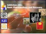 Addiction 101:  Basic Pharmacology and Recovery