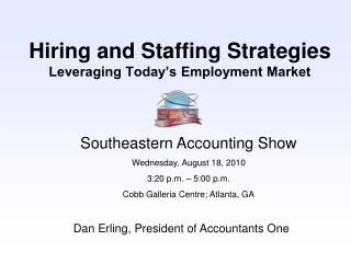 Hiring and Staffing Strategies  Leveraging Today's Employment Market