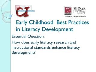 Early Childhood  Best Practices in Literacy Development