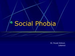Social Phobia