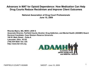 Advances in MAT for Opioid Dependence: How Medication Can Help  Drug Courts Reduce Recidivism and Improve Client Outcome