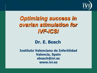 Optimizing success in ovarian stimulation for IVF-ICSI