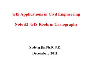 GIS Applications in Civil Engineering Note #2  GIS Roots in Cartography