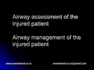 Airway assessment of the injured patient Airway management of the injured patient